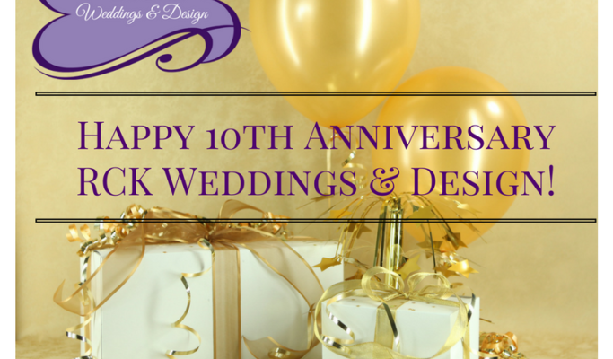 Happy 10th Anniversary RCK Weddings!!